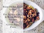 Whim South Cooks: Pan-Seared Garlic Black Pepper Salmon Gluten Free Pasta