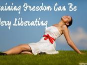 Gaining Freedom Very Liberating