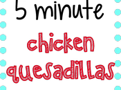 Family Meals: Chicken Cheese Quesadillas