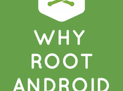 Benefits Rooting Android Device