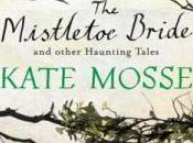 Book Review: Mistletoe Bride Other Haunting Tales Kate Mosse
