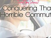 Conquering That Horrible Commute