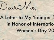 #DearMe Letter Younger Self Honor International Women's 2015