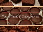 What Yoga, Wine Chocolate Have Common