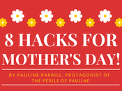 Hacks Mother's (For When Really Wish They Wouldn't)