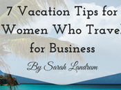 Vacation Tips Women Travel Business