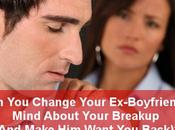 Change Your Ex-Boyfriend's Mind About Breakup (And Make Want Back)?