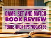 Game, Match Book Review Tennis Quick Tips Podcast