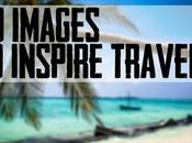 PHOTOS: Images Inspire Travel