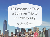 Reasons Take Summer Trip Windy City