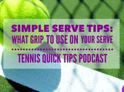 Simple Serve Tips: Continental Grip Your Tennis Quick Tips Podcast