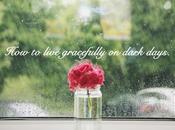 Live Gracefully Dark Days