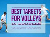 Best Targets Volleys Doubles Tennis Quick Tips Podcast