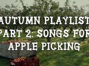 Autumn Playlist Part Songs Apple Picking