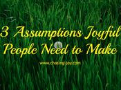 Assumptions Joyful People Need Make