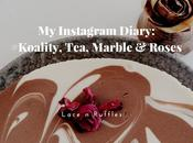 Instagram Diary: #Koality, Tea, Marble Roses (Dec Part