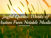 Joyful Quotes: Words Wisdom From Notable Muslims