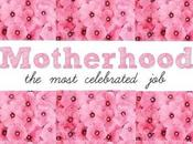 Motherhood: Most Celebrated