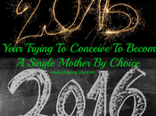 Reflecting Year Trying Conceive Become Single Mother Choice