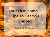 Your First Home: Tips Started