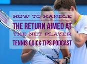 Handle Return Aimed Player Tennis Quick Tips Podcast