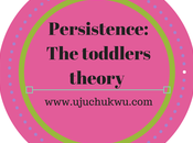 Persistence: Toddler's Theory