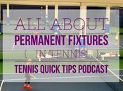 About Permanent Fixtures Tennis Quick Tips Podcast