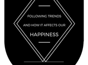 Following Trends Affects Happiness.