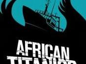 Belated Thoughts Very Different (Im)migrant Stories: 'African Titanics' 'The Maestro, Magistrate Mathematician'