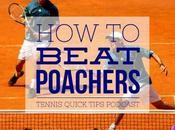 Beat Poachers Tennis Quick Tips Podcast