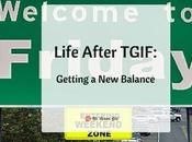 Life After TGIF: Getting Balance