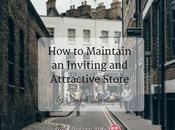 Maintain Inviting Store That Attracts More Customers