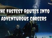 Fastest Routes Into Adventurous Careers
