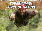 Guide Becoming Superhuman Force Nature