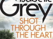 Shot Through Heart Isabelle Grey