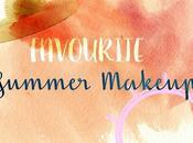 Current Makeup Favorites [summer Edition]