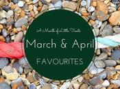 Months Little Treats: March April Favourites