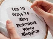 Ways Stay Motivated While Blogging