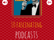 Fascinating Podcasts: Part