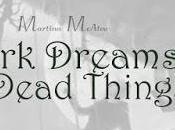 Dark Dreams Dead Things Martina McAtee @agarcia6510 @MartinaMcAtee1