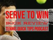 Serve Novak Djokovic Book Review Tennis Quick Tips Podcast