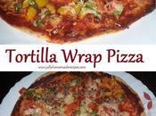 Tortilla Pizza Recipe, Make Wrap Recipe
