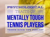 Psychological Traits Mentally Tough Tennis Players Quick Tips Podcast