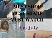 Must Shop, Share Watch This July