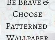 Brave Choose Patterned Wallpaper