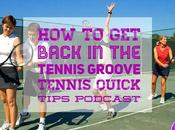 Back Tennis Groove Quick Tips Podcast