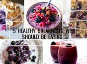 Healthy Breakfasts Should Eating