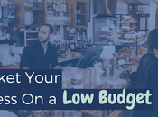 Ways Market Your Small Business Budget