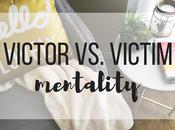 Victor Victim Mentality