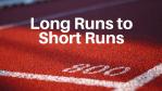 Long Runs Short